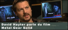 Dossier - David Hayter parle du film Metal Gear Solid