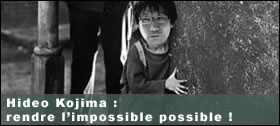 Dossier - Hideo Kojima, rendre l'impossible possible !