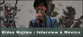 Dossier - Hideo Kojima : Interview à México