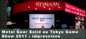 Dossier - Metal Gear Solid au Tokyo Game Show 2011 : impressions