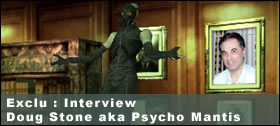 Dossier - Interview de Doug Stone alias Psycho Mantis !
