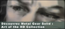 Dossier - Metal Gear Solid Art of the HD Collection : nos photos !
