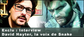 Dossier - Interview de David Hayter, la voix de Snake