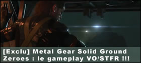 Dossier - Metal Gear Solid Ground Zeroes : le gameplay VO/STFR