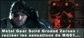 Dossier - Pax 2012 et Hideo Kojima - Metal Gear Solid Ground Zeroes : recréer les sensations de MGS1