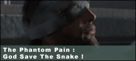 Dossier - The Phantom Pain : God Save The Snake !