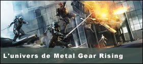 Dossier - L'univers de Metal Gear Rising
