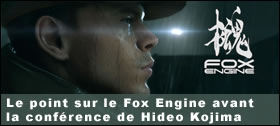 Dossier - Le point sur le Fox Engine avant la conférence de Hideo Kojima