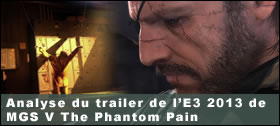 Dossier - Analyse du trailer de l'E3 2013 de Metal Gear Solid V The Phantom Pain