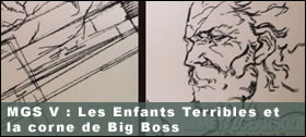 Dossier - Metal Gear Solid V The Phantom Pain : Les Enfants Terribles et la corne de Big Boss