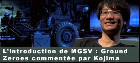 Dossier - L'introduction de MGSV : Ground Zeroes commentée par Hideo Kojima