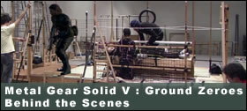 Dossier - Metal Gear Solid V : Ground Zeroes – Behind the Scenes