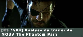 Dossier - [E3 1984] Analyse du trailer de Metal Gear Solid V : The Phantom Pain