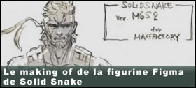 Dossier - Le making of de la figurine Figma de Solid Snake