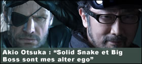 Dossier - Akio Otsuka : Solid Snake et Big Boss sont mes alter ego