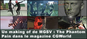 Dossier - Un making of de Metal Gear Solid V : The Phantom Pain dans le magazine CGWorld