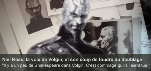 Interview de Neil Ross, la voix de Volgin