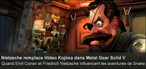 Nietzsche remplace Hideo Kojima dans Metal Gear Solid V - Les citations de MGSV TPP