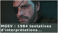 La fin de Metal Gear Solid V : 1984 tentatives d'interpr�tations