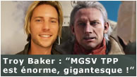 Vid�o - Troy Baker : Metal Gear Solid V est �norme, gigantesque !
