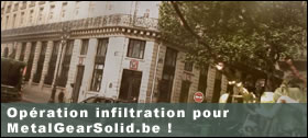 Opération infiltration pour MetalGearSolid.be !