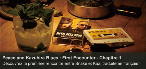 Vidéo : Peace and Kazuhira Blues : First Encounter - Chapitre 1